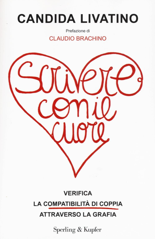 (NUOVO o USATO) Scrivere con il cuore. Verifica la compatibilità d..