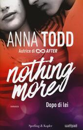 Dopo di lei. Nothing more. Vol. 1  - Anna Todd Libro - Libraccio.it