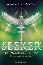 La ragazza del destino. Seeker. Vol. 3