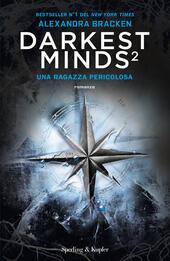 Una ragazza pericolosa. Darkest minds. Vol. 2  - Alexandra Bracken Libro - Libraccio.it