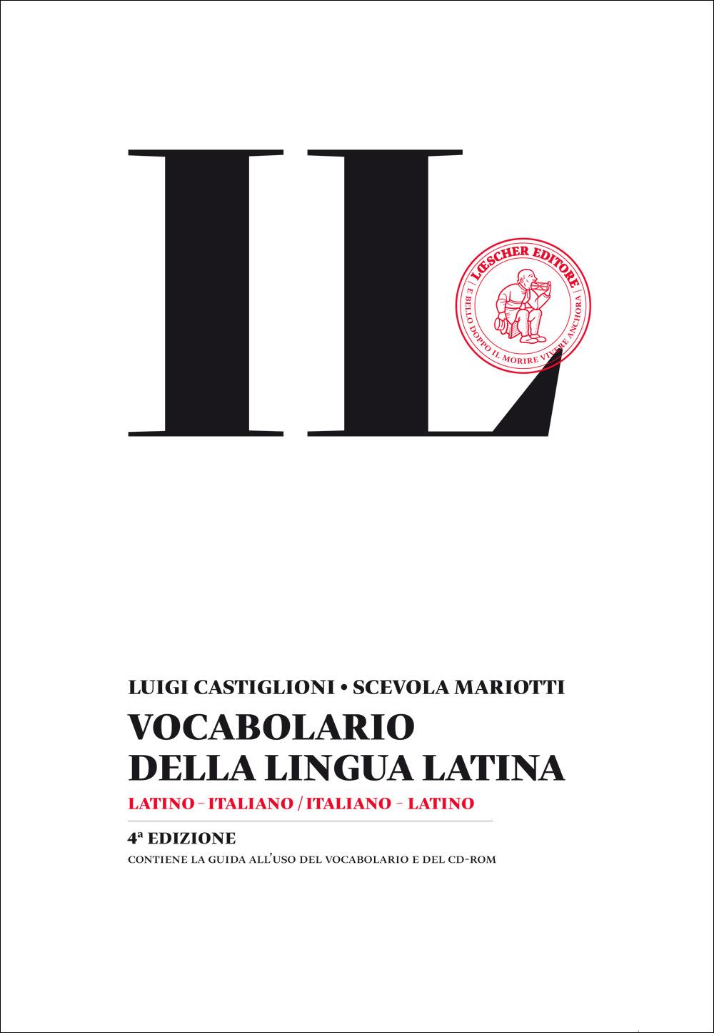 Il vocabolario della lingua latina. Latino italiano, italiano lati..