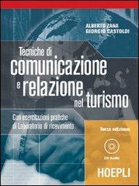 Tecniche di comunicazione e relazione nel turismo. Per gli Ist. pr..