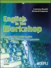 English in the workshop. Technical and basic english for italian students of mechanics. Con CD Audio. e professionali