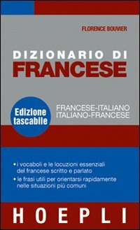 Dizionario di francese. Francese italiano, italiano francese. Ediz..