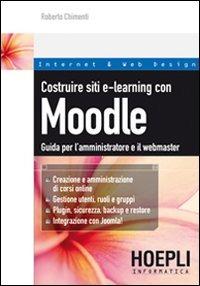 Image of Costruire siti e-learning con Moodle. Guida per l'amministratore e..