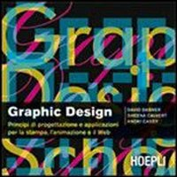 Graphic design. Principi di progettazione e applicazioni per la st..