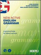 New active English grammar. A practical guide for Italian leaners. Con CD Audio. Con CD-ROM. Con espansione online