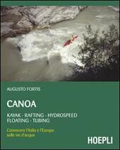 Canoa. Kayak, rafting, hydrospeed, floating, tubing