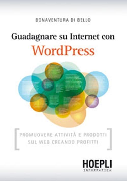 Image of Guadagnare su internet con WordPress. Promuovere attività e prodot..