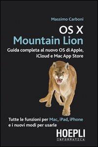 (NUOVO o USATO) OS X Mountain Lion. Guida completa al nuovo OS di ..