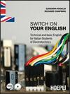 Switch on your english. Per gli Ist. professionali per l'industria e l'artigianato. Con CD Audio. Con espansione online