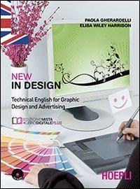 (NUOVO o USATO) New In design. Technical english for graphic desig..