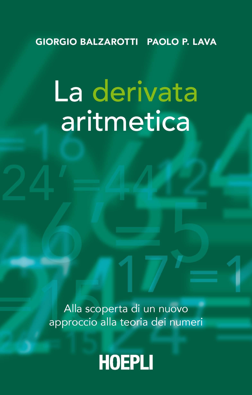 La derivata aritmetica. Alla scoperta di un nuovo approccio alla t..