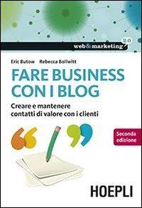 Image of (NUOVO o USATO) Fare business con i blog. Creare e mantenere conta..