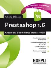 Prestashop 1.6. Creare siti e-commerce professionali  - Roberto Chimenti Libro - Libraccio.it