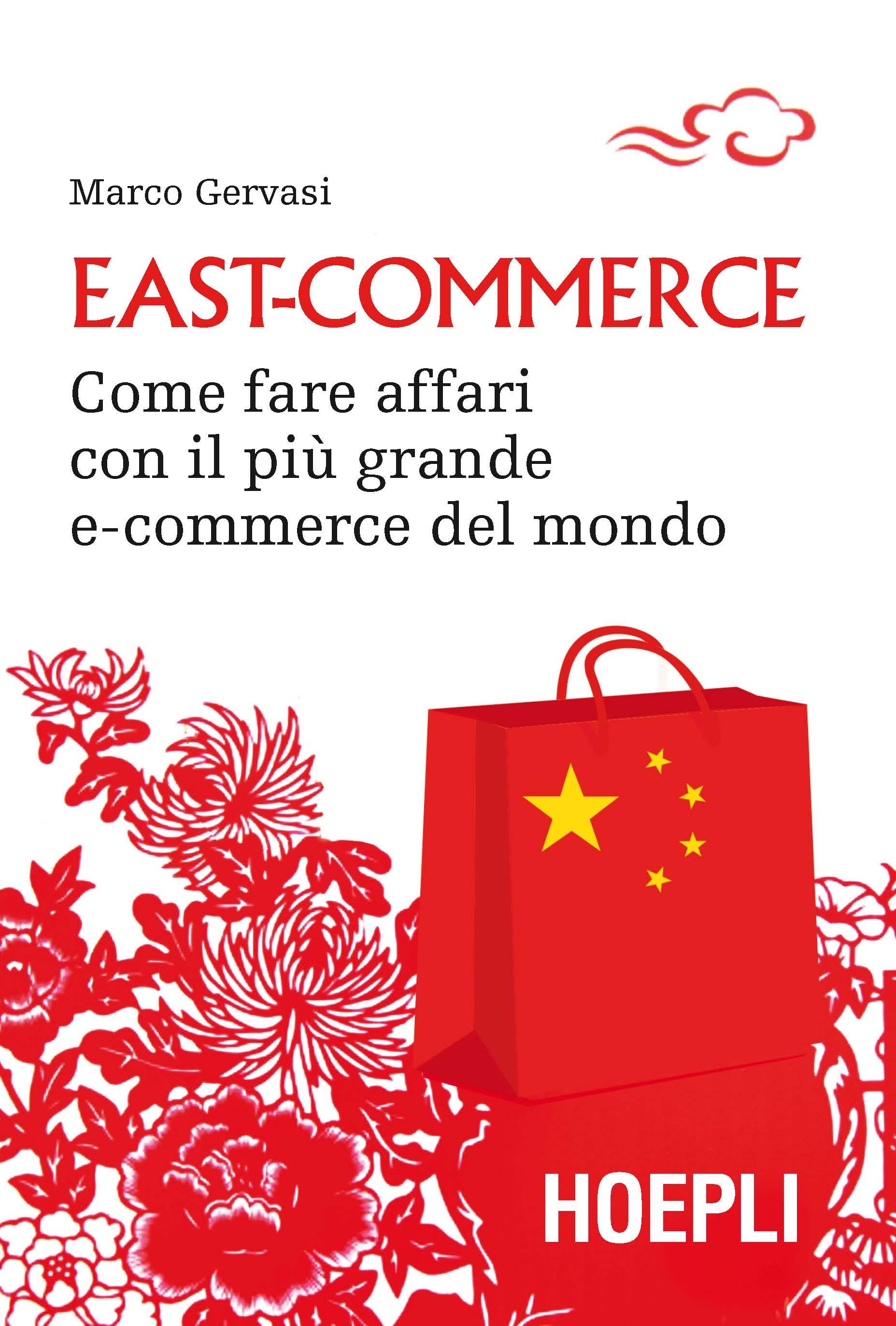 Image of East-commerce. Come fare affari con il più grande e-commerce del mondo