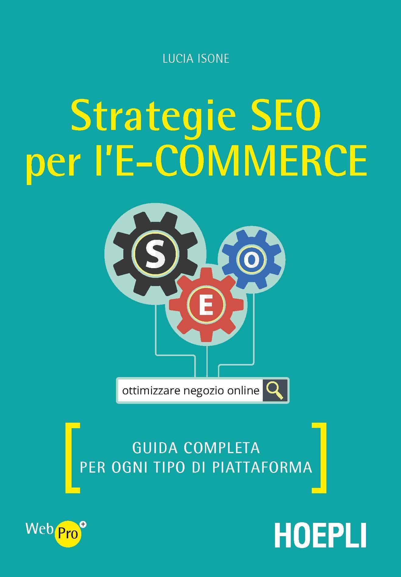 Image of Strategie SEO per l'e-commerce. Guida completa per ogni tipo di pi..