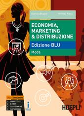 Economia, marketing & distribuzione. Ediz. blu: moda. e professionali. Con ebook. Con espansione online
