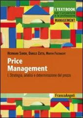 Price management. Vol. 1: Strategia, analisi e determinazione del prezzo.