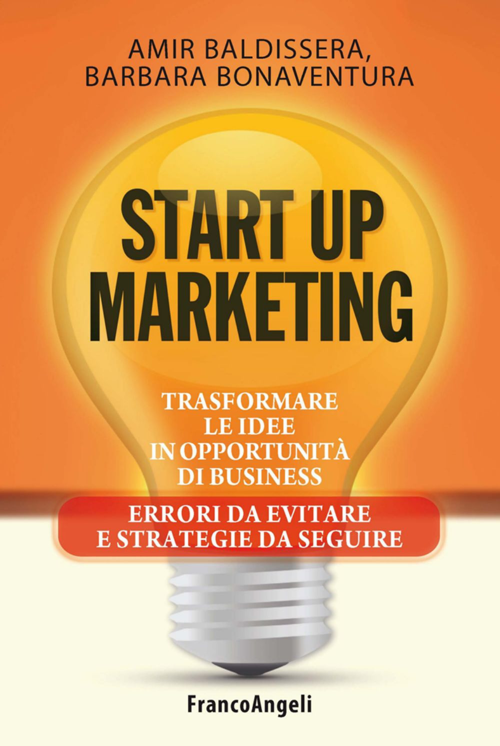 Start up marketing. Trasformare le idee in opportunità di busines...