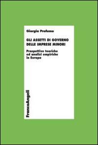 Gli assetti di governo delle imprese minori. Prospettive teoriche ..