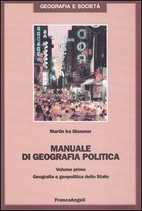 Image of Manuale di geografia politica. Vol. 1: Geografia e geopolitica del..