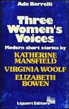 Three women's voices. Modern short stories. K. Mansfield, V. Woolf, E. Bowen
