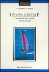 Evviva l'estate. Libro-quaderno per le vacanze. Vol. 2