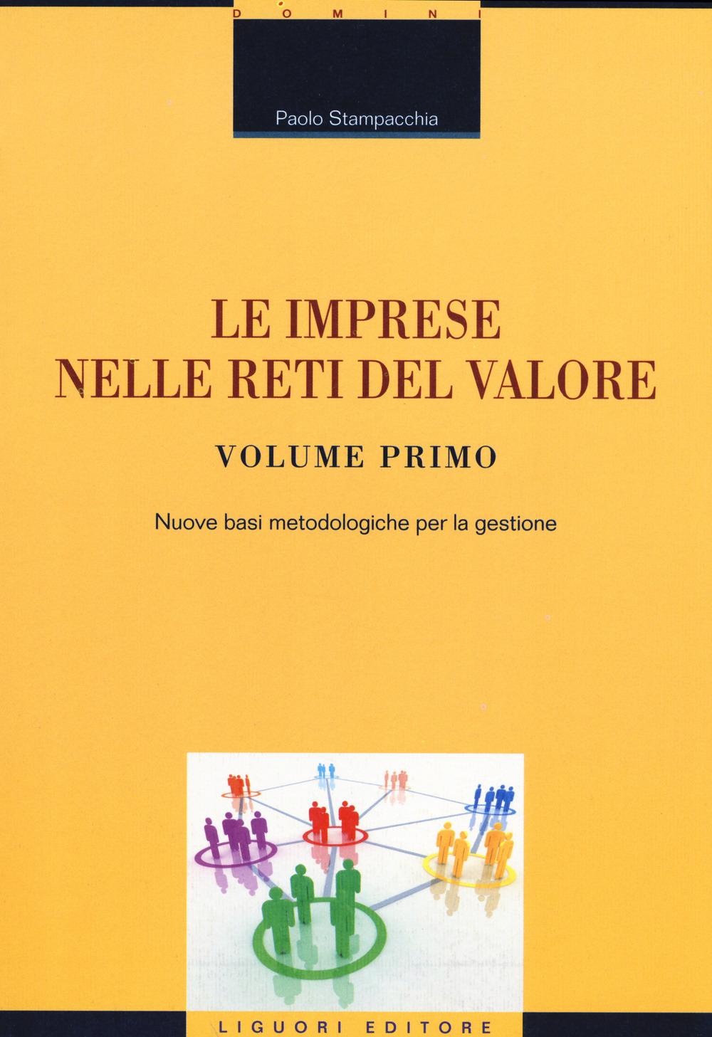 Le imprese nelle reti del valore. Vol. 1: Nuove basi metodologiche..