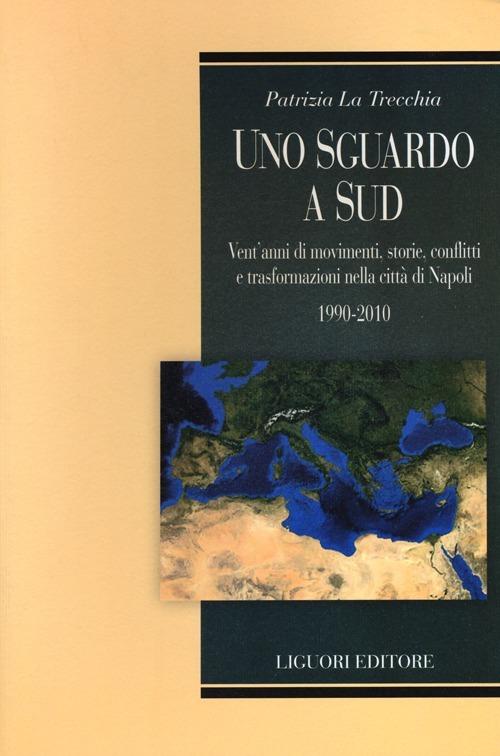 Image of Uno sguardo a Sud. Vent'anni di movimenti, storie, conflitti e tra..