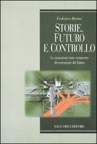 Image of Storie, futuro e controllo. Le narrazioni come strumento di costru..