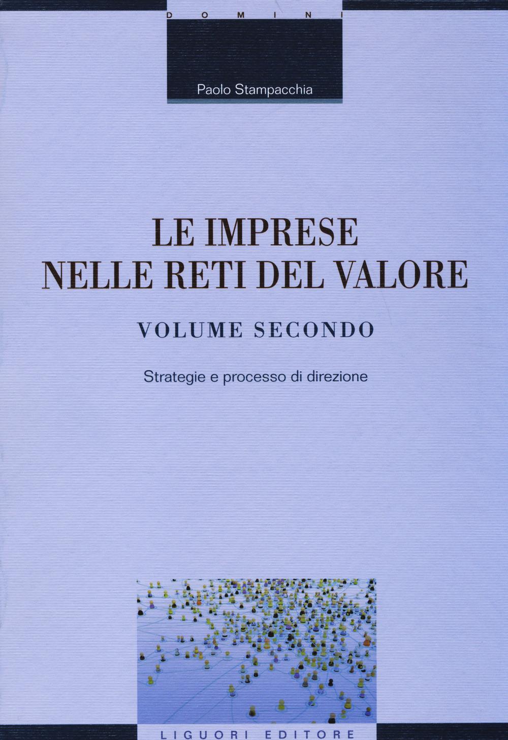 Le imprese nelle reti del valore. Vol. 2: Strategie e processo di ..