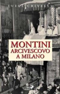 Image of (NUOVO o USATO) Montini arcivescovo a Milano. Un singolare apprend..