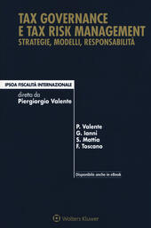 Tax governance e tax risk management. Strategie, modelli, responsabilità