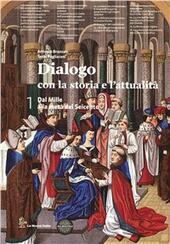 Dialogo con la storia e l'attualità 1- Dal Mille alla metà del Seicento