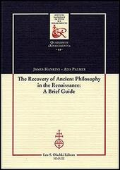 The recovery of Ancient Philosophy in the Renaissance: A Brief Guide  - James Hankins, Ada Palmer Libro - Libraccio.it
