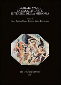 Image of Giorgio Vasari. La casa, le carte, il teatro della memoria. Atti d..