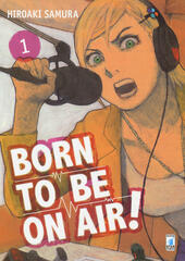 Born to be on air!. Vol. 1