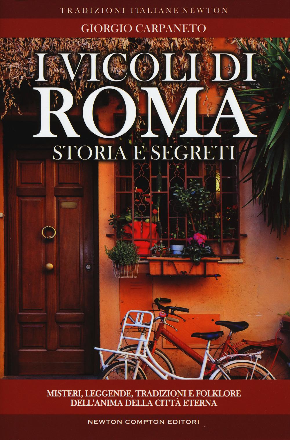I vicoli di roma storia leggende tradizioni folklore for Tradizioni di roma