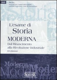 Image of L' esame di storia moderna. Dal Rinascimento alla Rivoluzione indu..