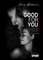Good for you. L'amore che vince su tutto