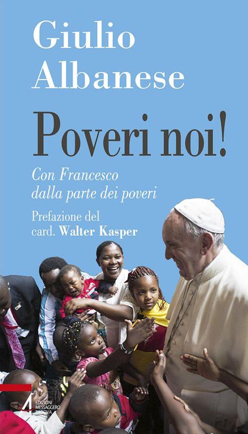 Image of (NUOVO o USATO) Poveri noi! Con Francesco dalla parte dei poveri