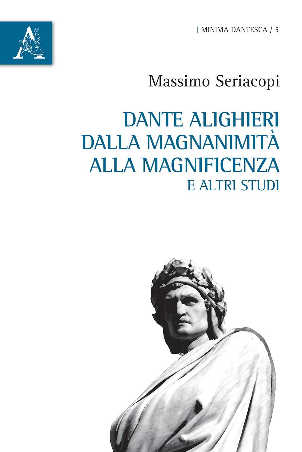 Image of Dante Alighieri dalla magnanimità alla magnificenza e altri studi