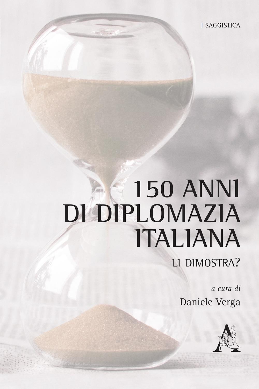 Image of 150 anni di diplomazia italiana. Li dimostra?
