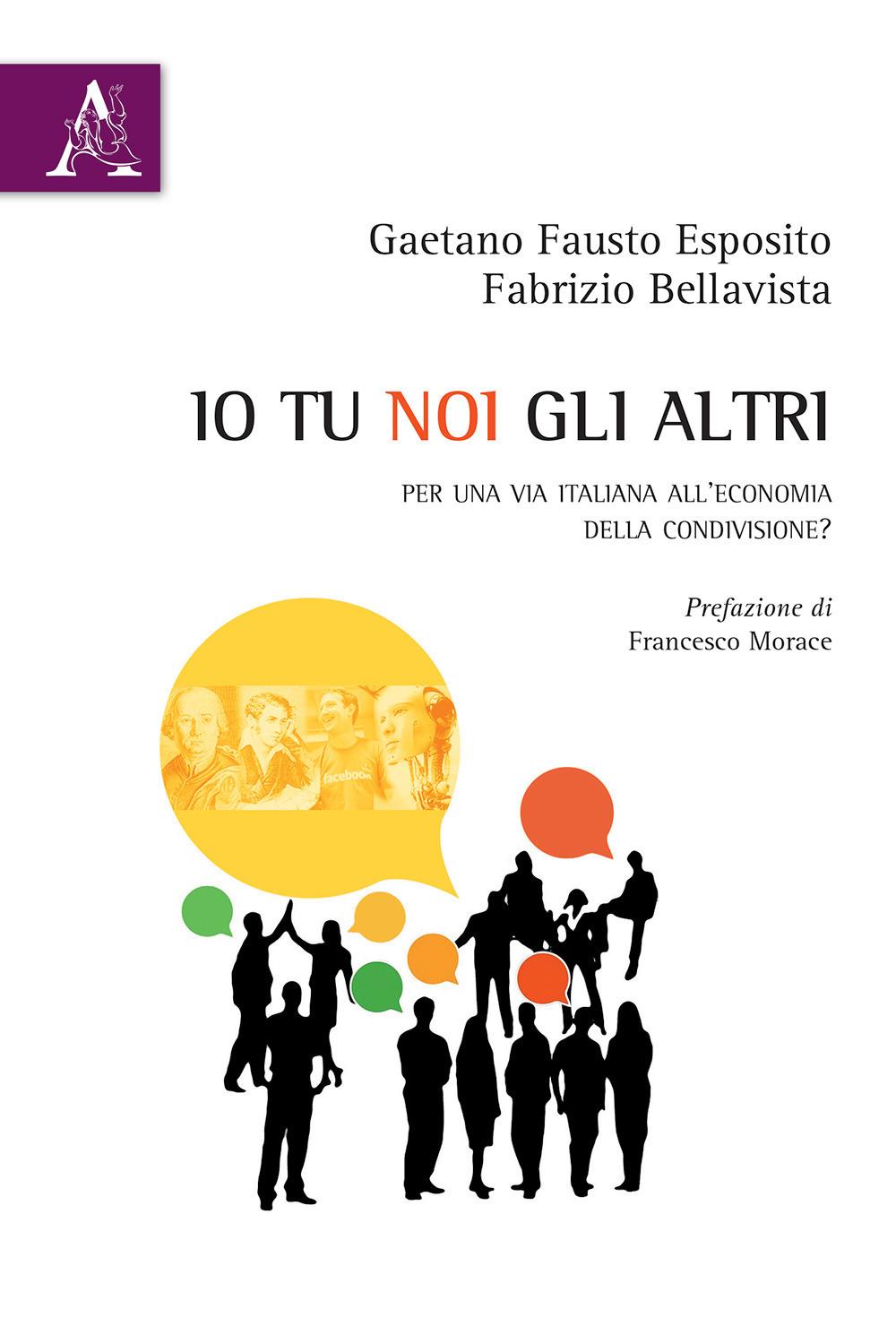 Image of Io tu noi gli altri. Per una via italiana all'economia della condi..