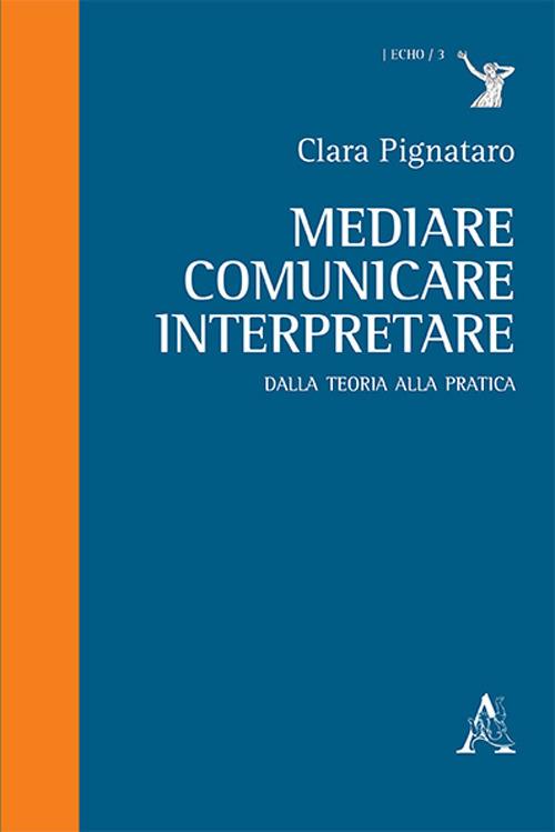 Image of Mediare, comunicare, interpretare. Dalla teoria alla pratica