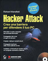 Hacker attack. Crea una barriera per difendere il tuo PC. Con CD-ROM