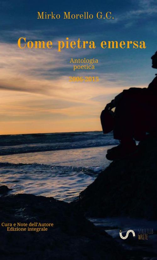 Image of Come pietra emersa. Antologia poetica (2006-2015)