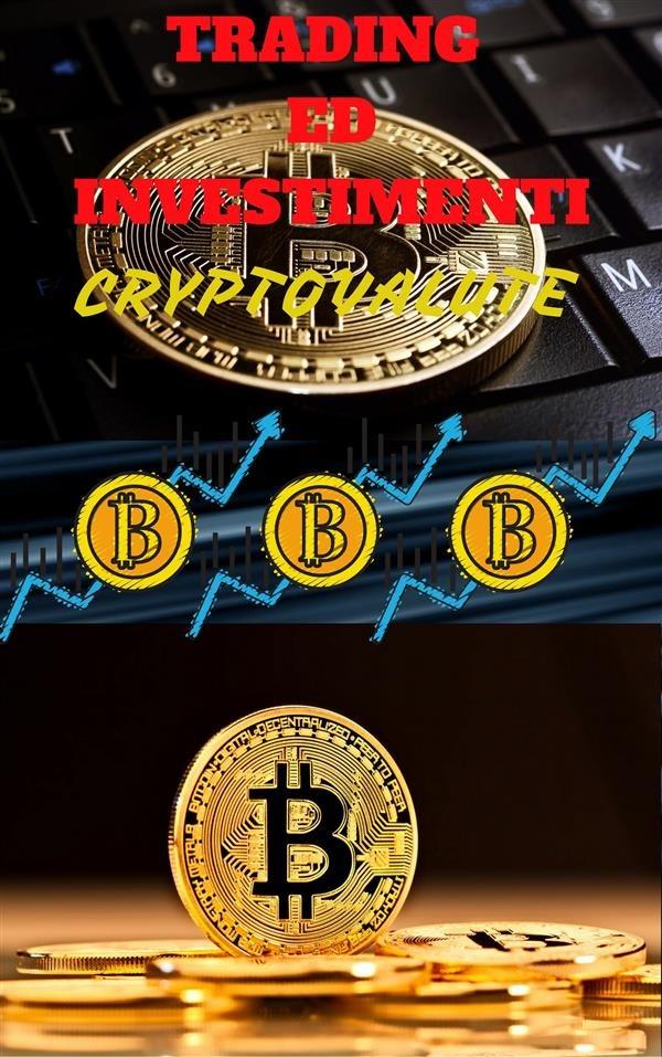 Trading ed investimenti. Cryptovalute
