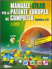 Manuale per la patente europea del computer. Syllabus 5-Windows XP. Con CD-ROM. Con espansione online